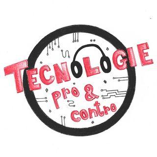 Ep.8 2019 Tecnologia pro e contro