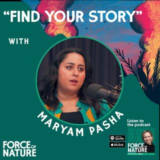 Find Your Story - A Conversation with Maryam Pasha