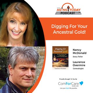 8/16/21: Nancy McDonald, Juggling Feathers, and Laurence Overmire, Genealogist | YOUR ANCESTRY IS STORYTELLING GOLD | Aging Today