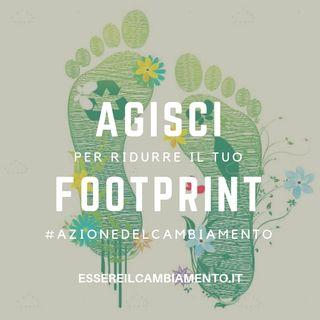 Agisci per ridurre il tuo footprint! 👣