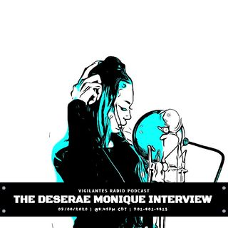 The Deserae Monique Interview.
