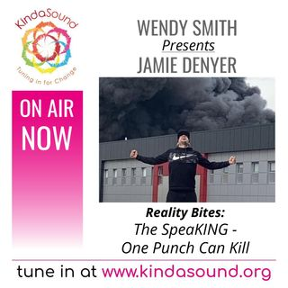 The SpeaKING - One Punch Can Kill | Jamie Denyer on Reality Bites with Wendy Smith