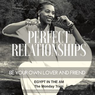 Perfect Relationships EP 2: Be Your Own Best Lover and Friend