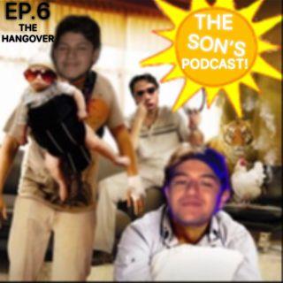 EP. 6 The Hangover (Special Guests Adrian Alvarado & JoJo Ramirez)
