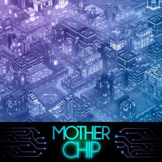MotherChip #273 - Industries of Titan, Simulacra, Grim Dawn e mais