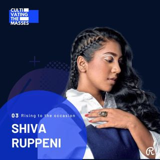 Rising to the Occasion with Shiva Ruppeni