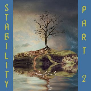 Episode 9: Stability, Pt 2