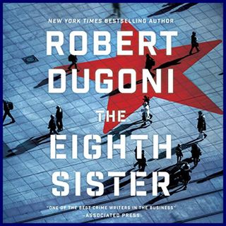 ROBERT DUGONI - The Eighth Sister