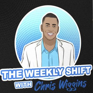 The Weekly Shift with Chris Wiggins