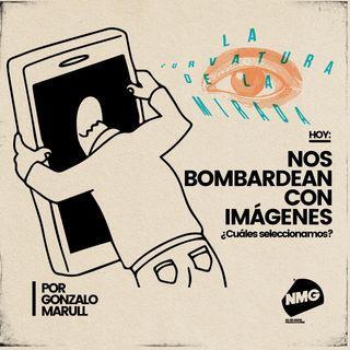 Nos bombardean con imágenes. ¿Cuáles seleccionamos?