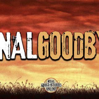 Final Goodbye | Haunted, Paranormal, Supernatural