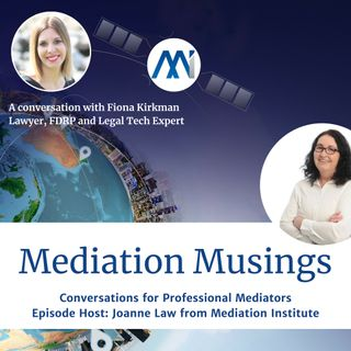 5 - Mediator Musings with Fiona Kirkman talking about Legal Tech