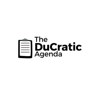 The DuCratic Agenda