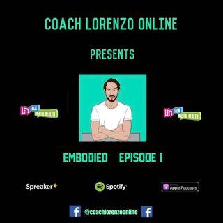 Coach Lorenzo Presents _ Embodied _ Episode 1