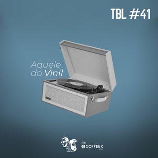 41 - Aquele do Vinil
