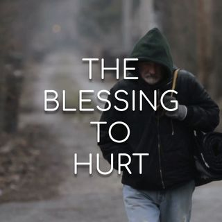 The Blessing to Hurt - Morning Manna #2899