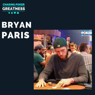 #63 Bryan Paris: $12m+ In Online Poker Cashes & 2nd Human Ever To Hit $10m