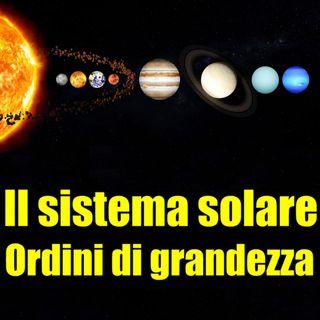 Il sistema solare - Ordini di grandezza