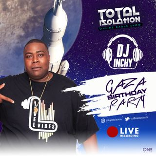 Total Isolation (DJ Inchy Party)