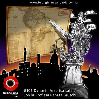 #106 Dante in America Latina - con la prof.ssa Renata Bruschi