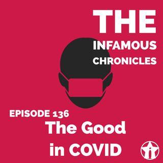 E136: The Good in COVID 😷