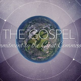 The Gospel: Commitment to the Great Commission (feat. Al Serhol)
