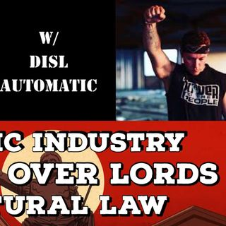 Music Industry, State Over Lords, Natural Law with DISL Automatic