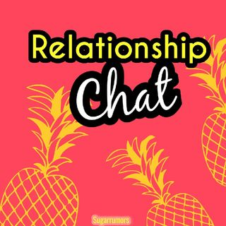 Episode 4 - Relationship Chat
