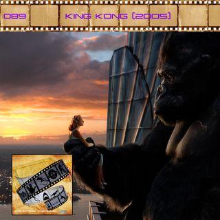 FF: 089: King Kong (2005)