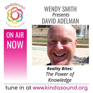 The Power of Knowledge | David Adelman on Reality Bites with Wendy Smith