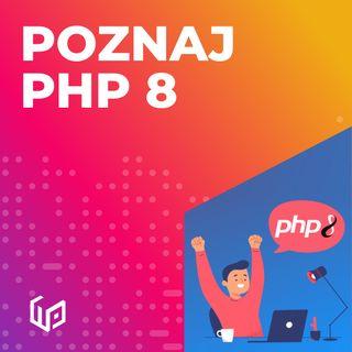 PTW S01E22 - POZNAJ PHP 8