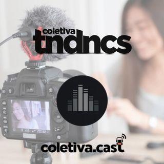 #05 Coletiva Tendências - Influenciadores Digitais