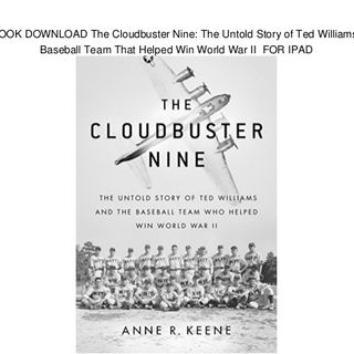 Sports of All Sorts: Anne R. Keene Author of Cloud Nine The untold story of Ted Williams in WW 2