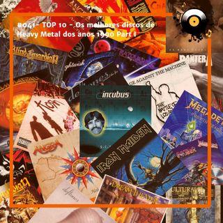 #041- TOP 10 - Parte I: Os melhores discos de Heavy Metal dos anos 1990