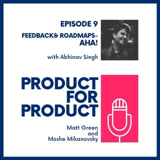 EP 9 - Aha! with Abhinav Singh