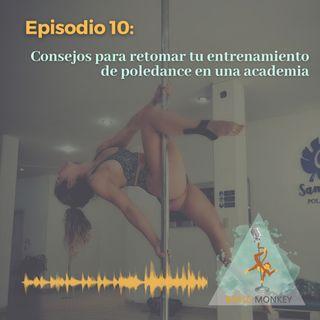 T1. Ep 10: Consejos para retomar tu entrenamiento de poledance en una academia