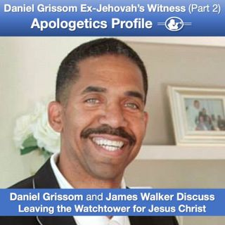 Episode 46: 46 Ex-Jehovah's Witness Daniel Grissom Shares His Story with James Walker (Part 2)
