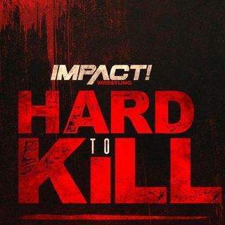PWTR Preview: Impact Hard To Kill 2021