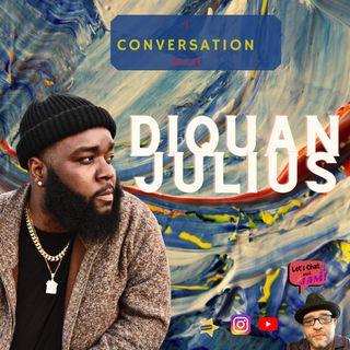 A Conversation With Diquan Julius