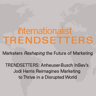 TRENDSETTERS: Anheuser-Busch InBev's Jodi Harris Reimagines Marketing to Thrive in a Disrupted World