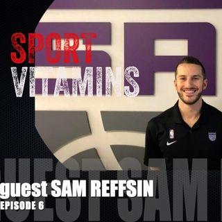 Episode 6 - SPORT VITAMINS (ENG) / guest Sam Reffsin, Performance Coach- SACRAMENTO KINGS
