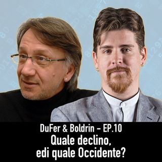 DuFer & Boldrin - Quale Declino di quale Occidente?