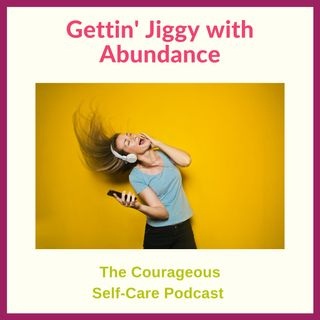 Gettin' Jiggy with Abundance
