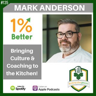Mark Anderson – Bringing Culture & Coaching to the Kitchen! EP135