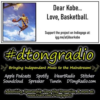 The BEST Indie Music Artists on #dtongradio - Powered by Dear Kobe...Love, Basketball