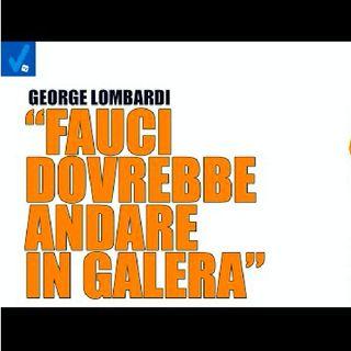 """George Lombardi: """"Fauci ha fatto pervenire finanziamenti cospicui al laboratorio di Wuhan"""""""