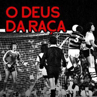 EP#55 - JOGOS HISTÓRICOS - Rondinelli e o gol da libertação!