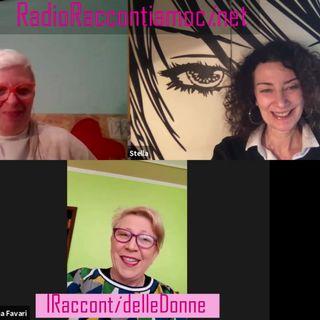 RRi I RaccontidelleDonne E come... Elena Favari conducono Stella Piazza e Simona Tonini