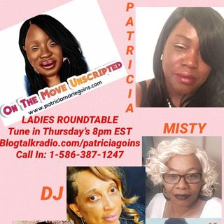 On The Move Unscripted Ladies Round Table Discussion: Facing and Overcoming Your Fears