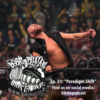 "Episode 51: ""Paradigm Shift"""